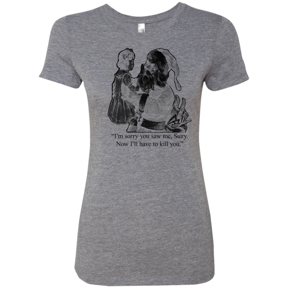 I'm Sorry You Saw Me Suzy Now I'll Have To Kill You Women's Classic Tee
