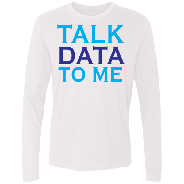Talk Data To Me Men's Long Sleeve Tee
