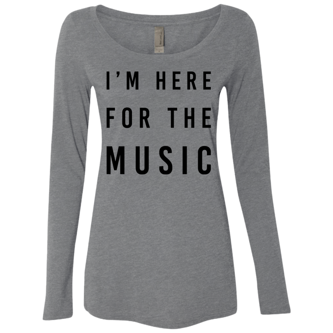 I'm Here For The Music Women's Long Sleeve Tee