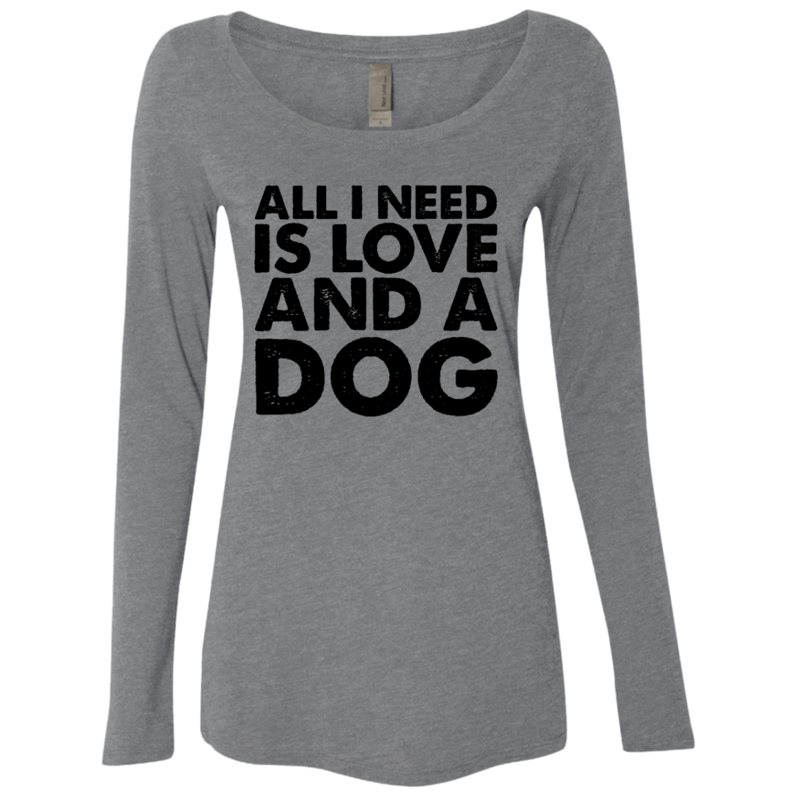 All I Need is Love and a Dog Women's Long Sleeve Tee - Trendy Tees