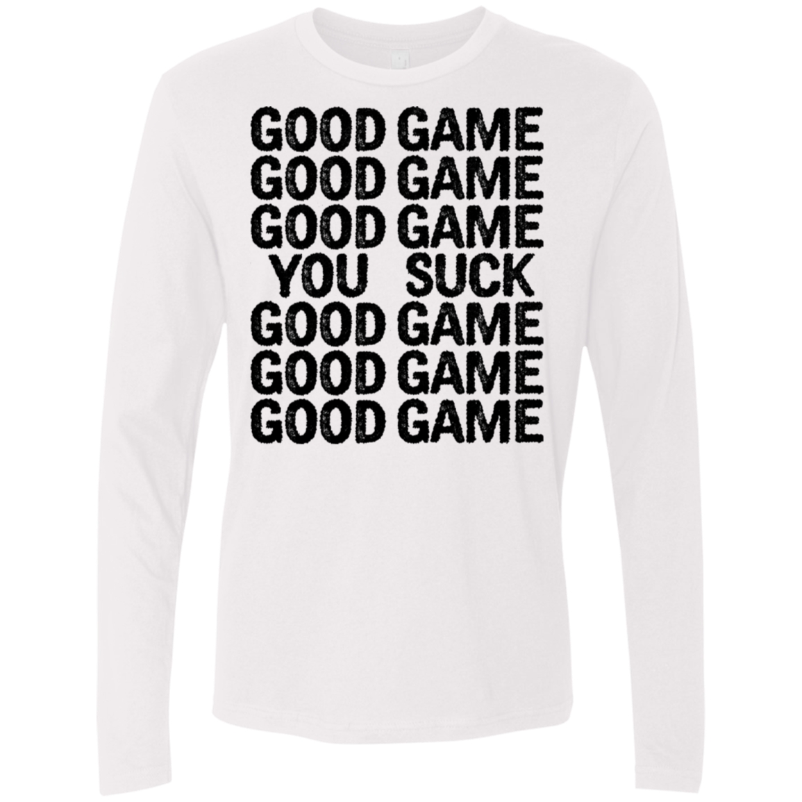 Good Game You Suck Men's Long Sleeve Tee