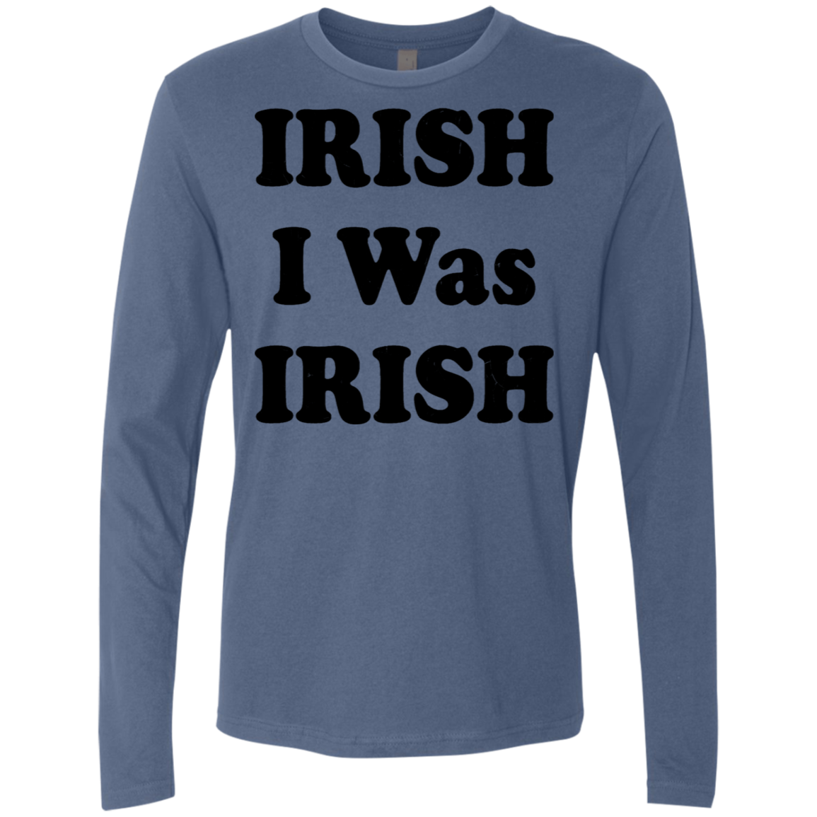 Irish I Was Irish Men's Long Sleeve Tee