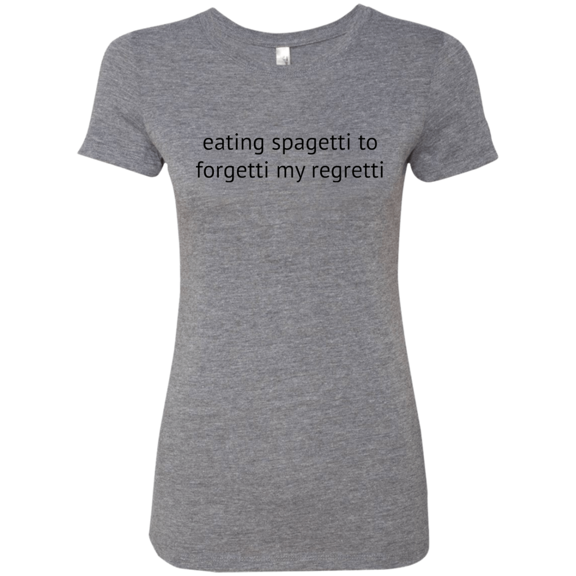 Eating Spagetti to Forgetti My Regretti Women's Classic Tee - Trendy Tees