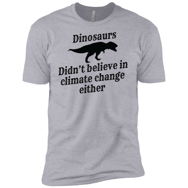 Dinosaurs Didn't Believe In Climate Change Either Men's Classic Tee