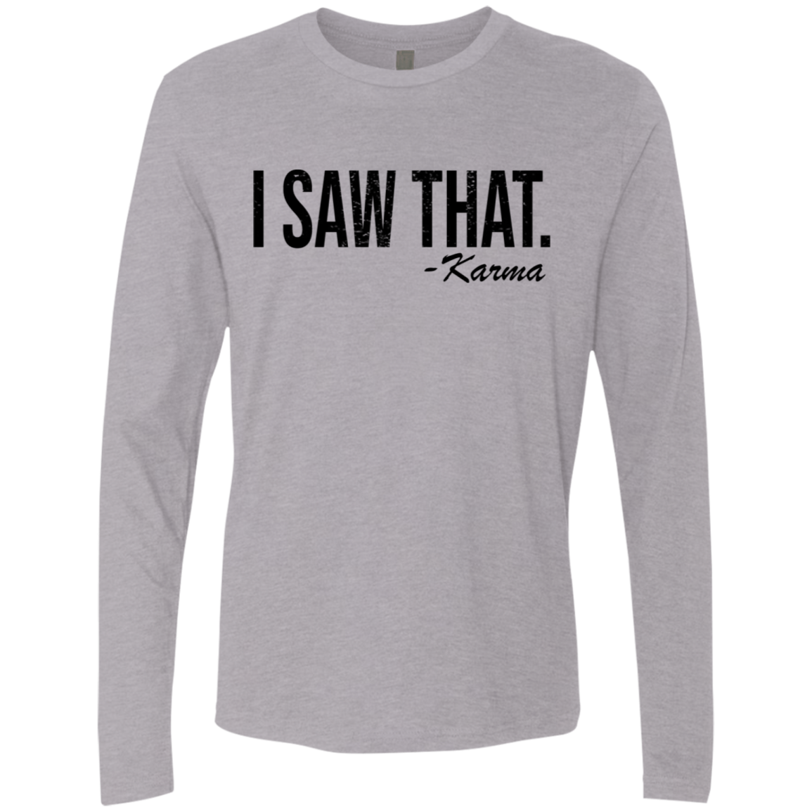 I Saw That - Karma Men's Long Sleeve Tee