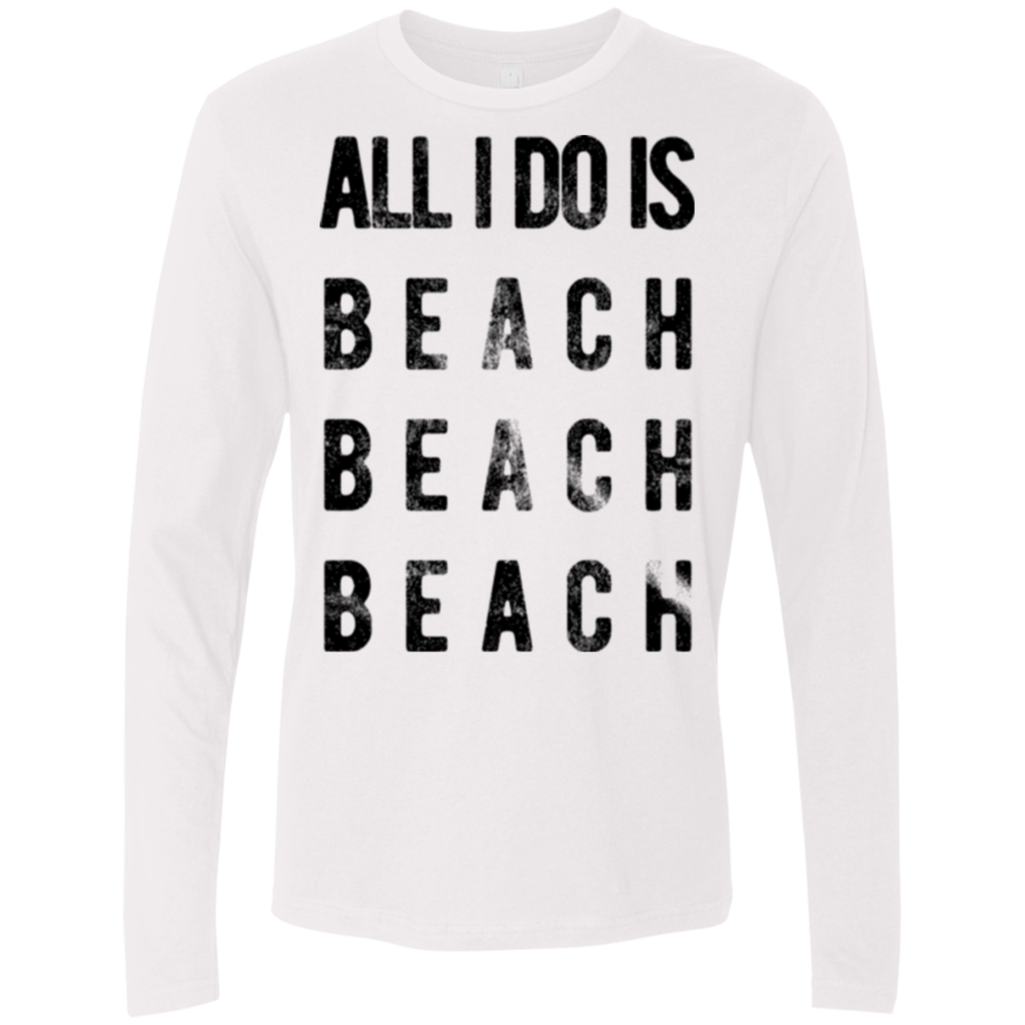 All I Do is Beach Beach Beach Men's Long Sleeve Tee