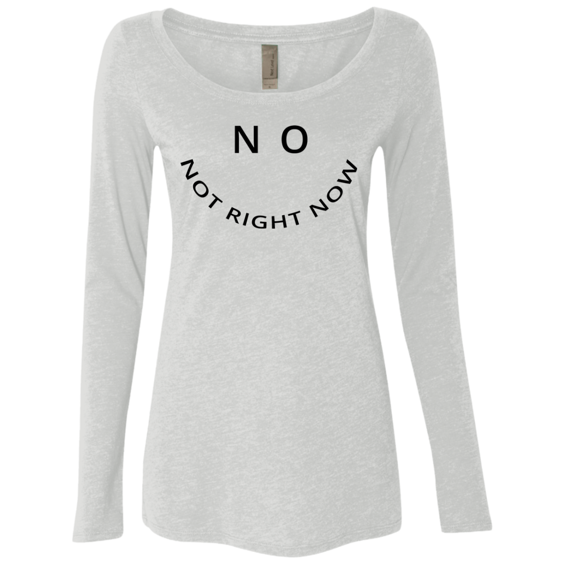 No Not Right Now Women's Long Sleeve Tee