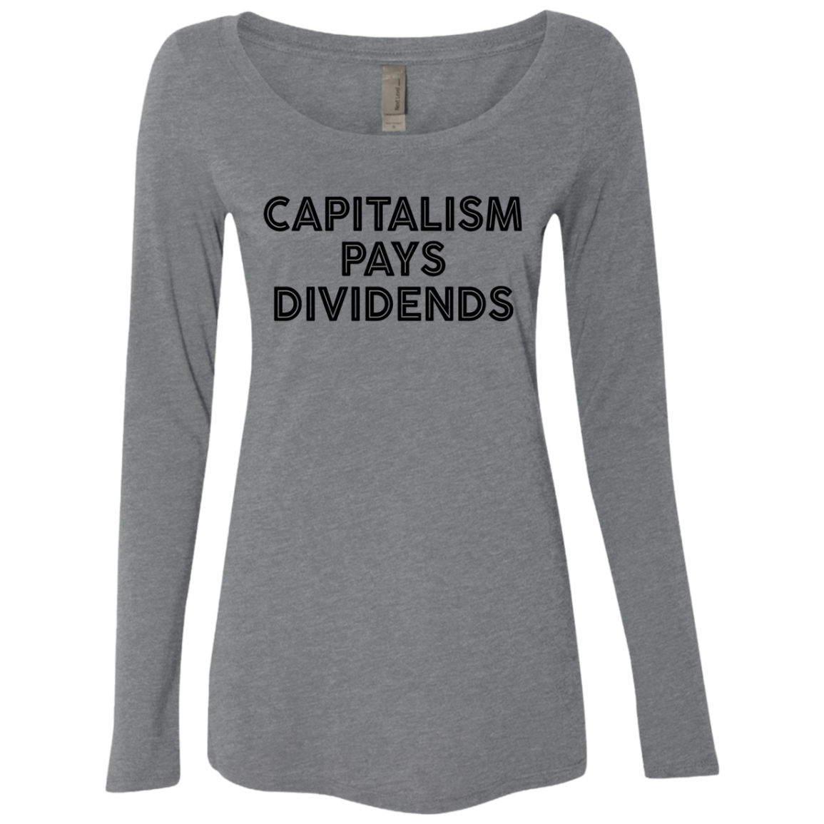 Capitalism Pays Dividends Women's Long Sleeve Tee