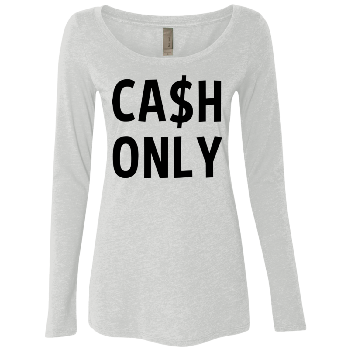 Cash Only Women's Long Sleeve Tee
