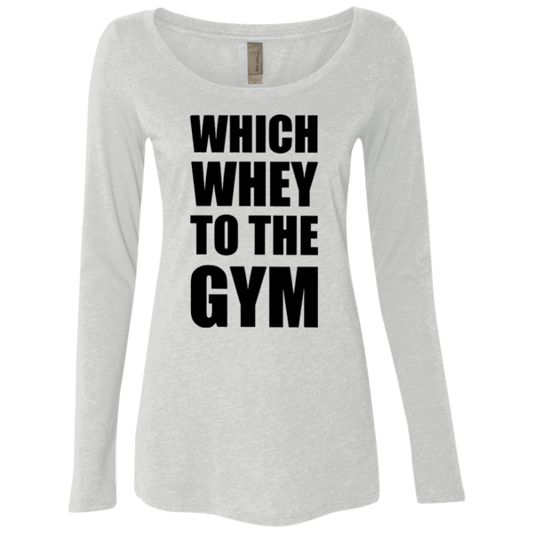 Wich Whey To The Gym Women's Long Sleeve Tee