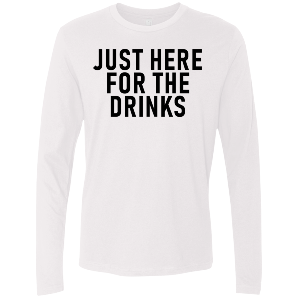 Just Here For The Drinks Men's Long Sleeve Tee
