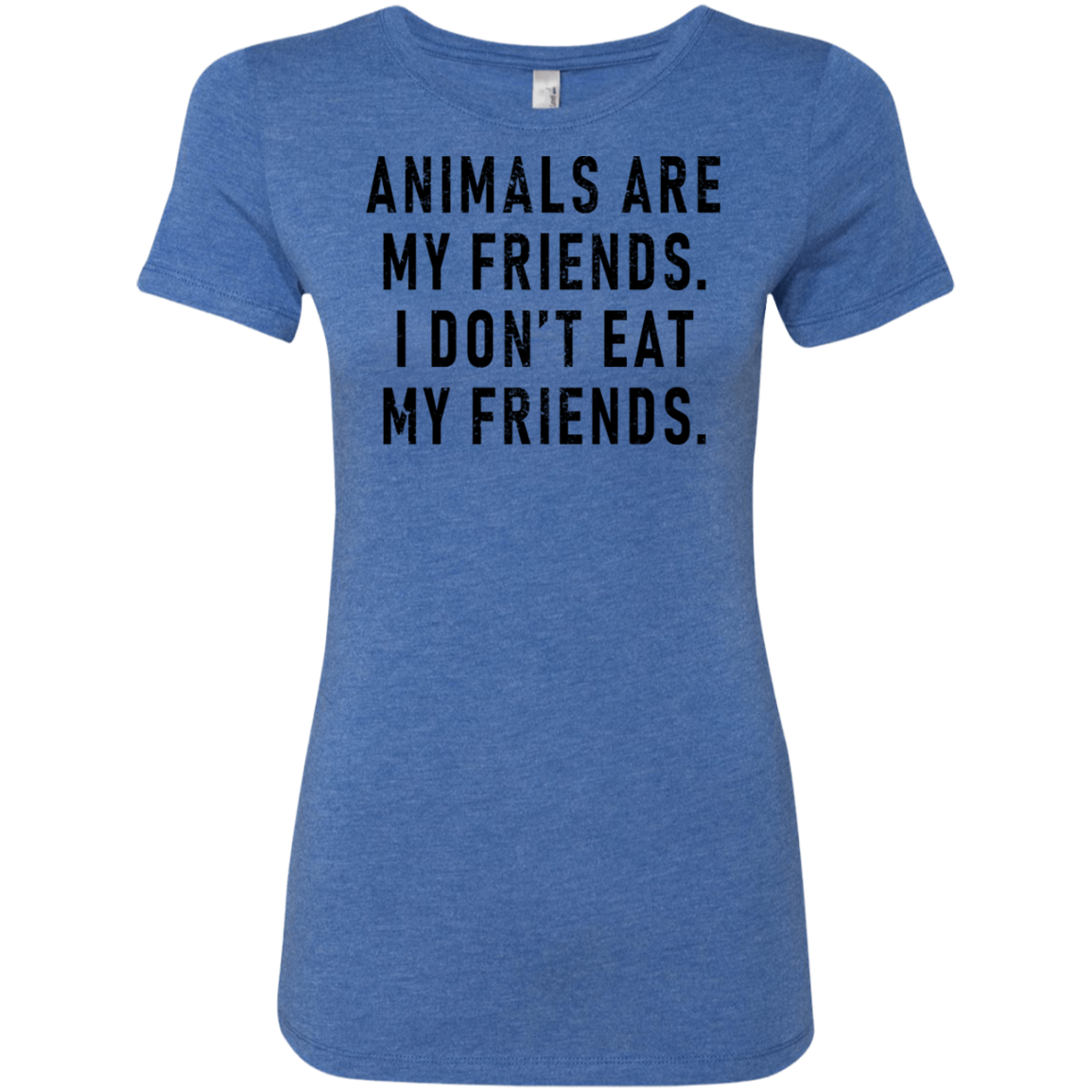 Animals Are My Friends Don't Eat My Friends Women's Classic Tee