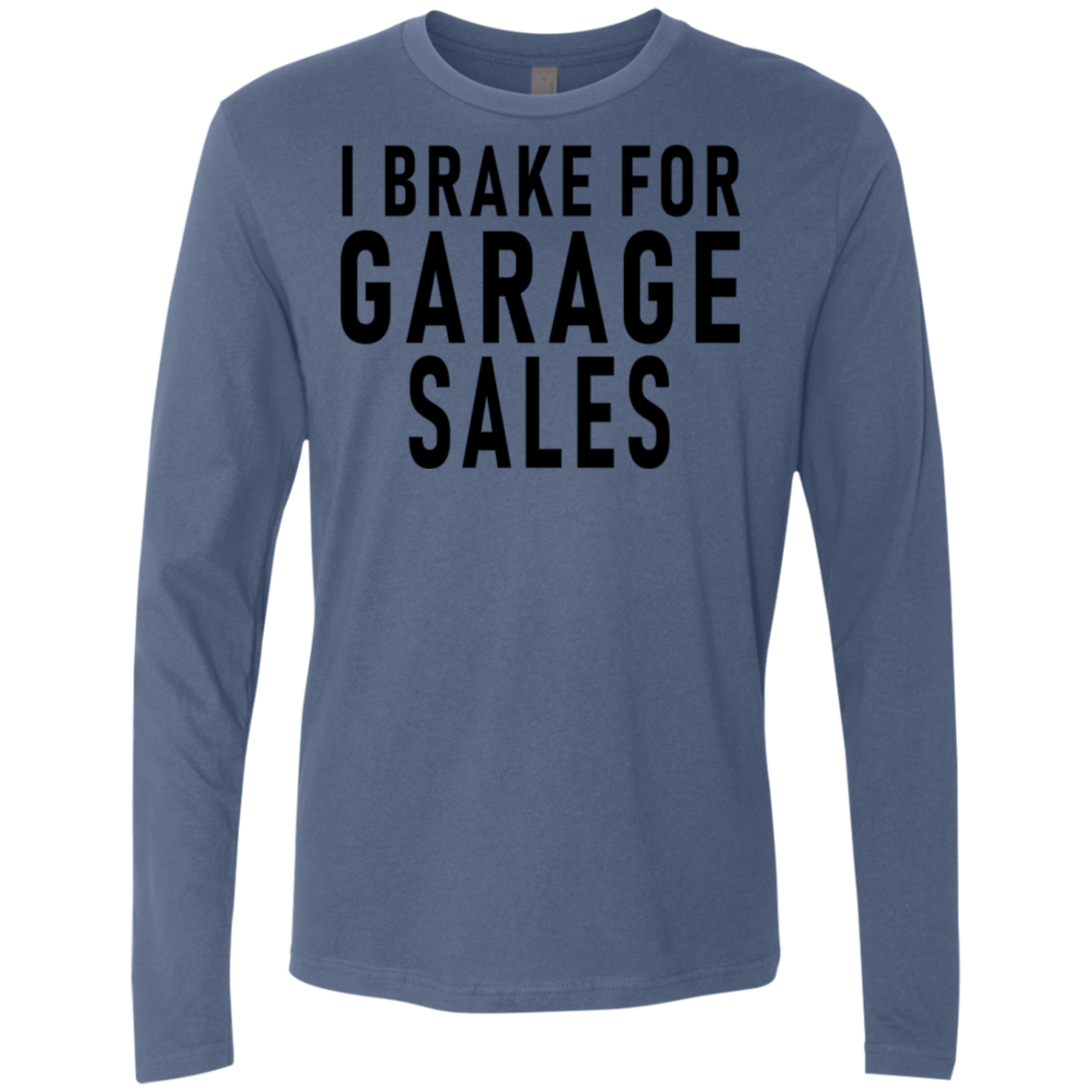I Brake For Garage Sales Men's Long Sleeve Tee