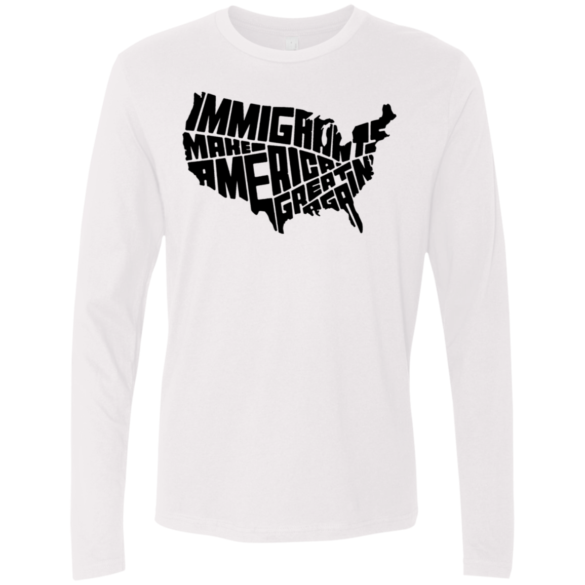 Immigrants Make America Great Again Men's Long Sleeve Tee
