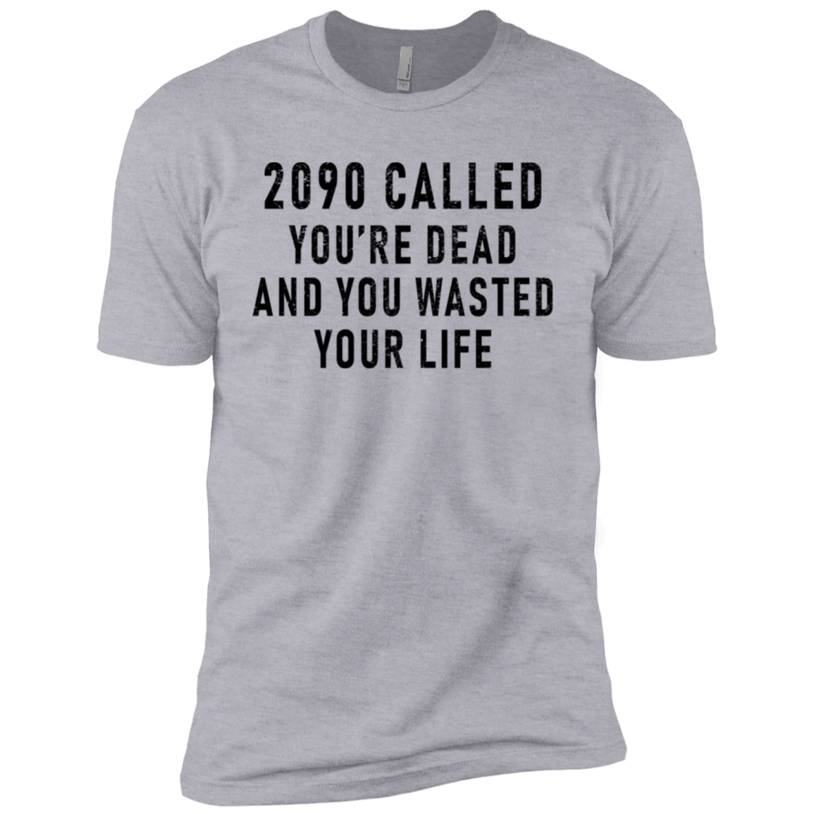 2090 Called You're Dead And You Wasted Your Life Men's Classic Tee