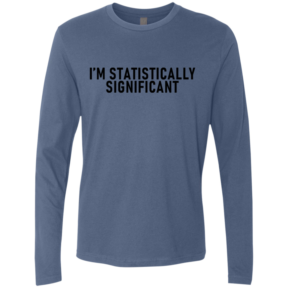 I'm Statistically Significant Men's Long Sleeve Tee