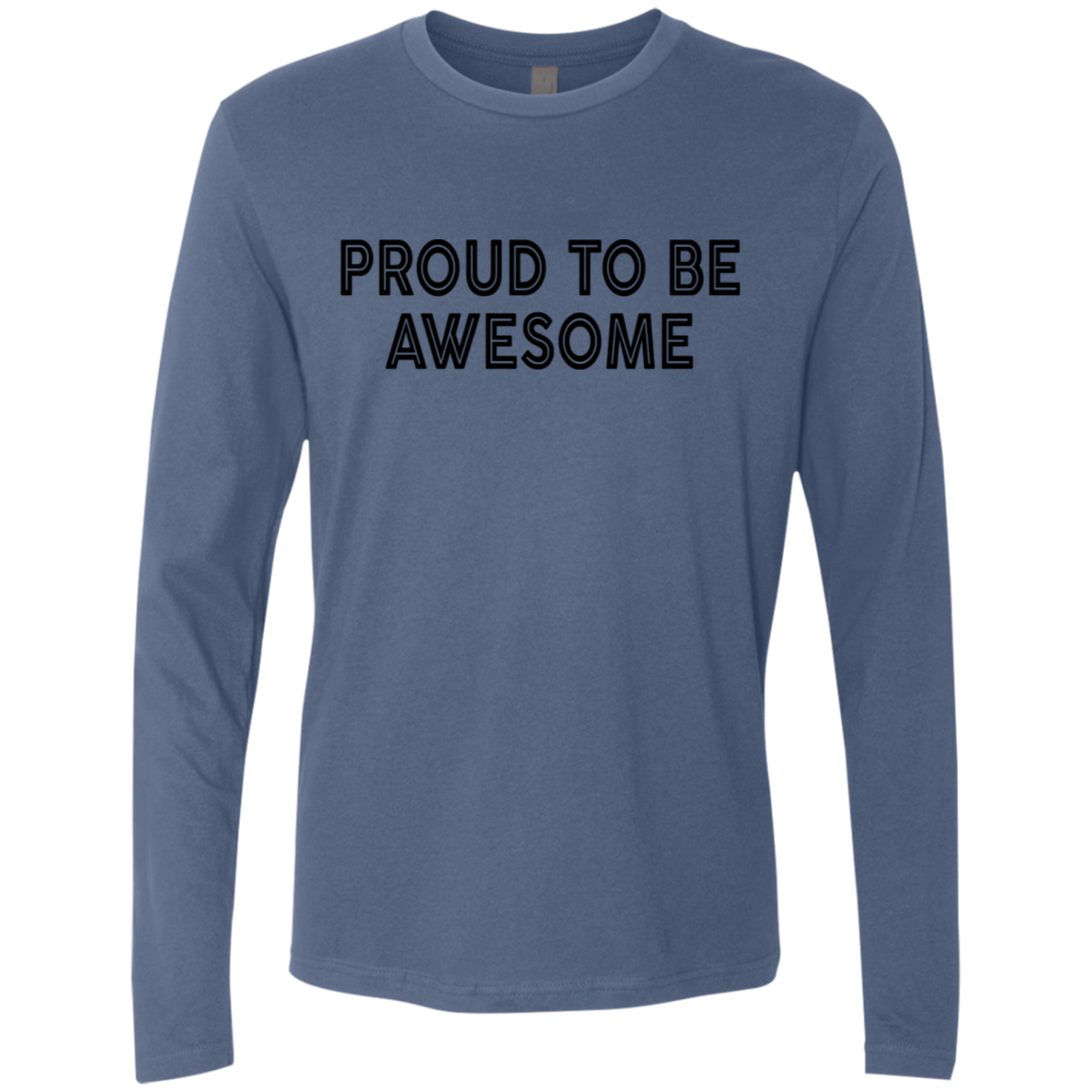 Proud To Be Awesome Men's Long Sleeve Tee