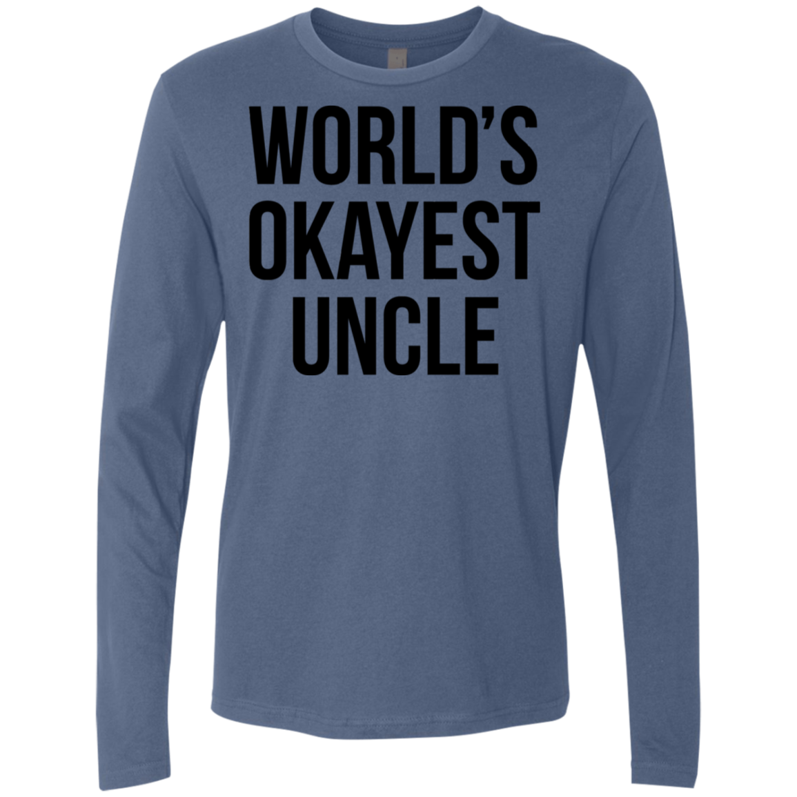 World's Okayest Uncle Men's Long Sleeve Tee