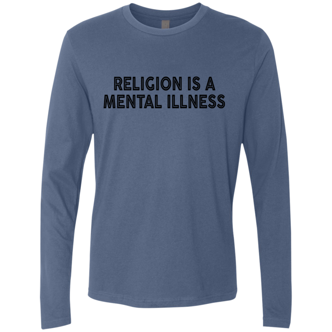 Religion Is A Mental Illness Men's Long Sleeve Tee
