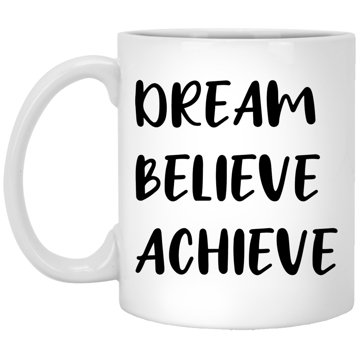 Dream Believe Achieve 11 oz. White Coffee Mug
