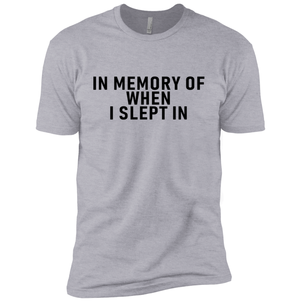 In Memory When I Slept In Men's Classic Tee