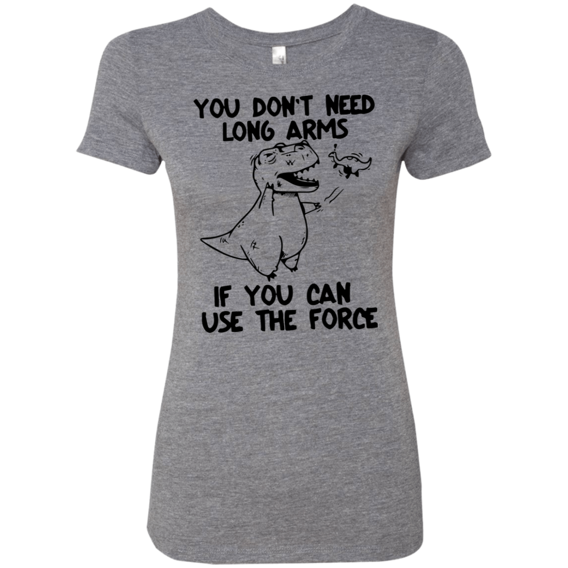 You don't need long arms if you can use the Force Star Wars Women's Classic Tee