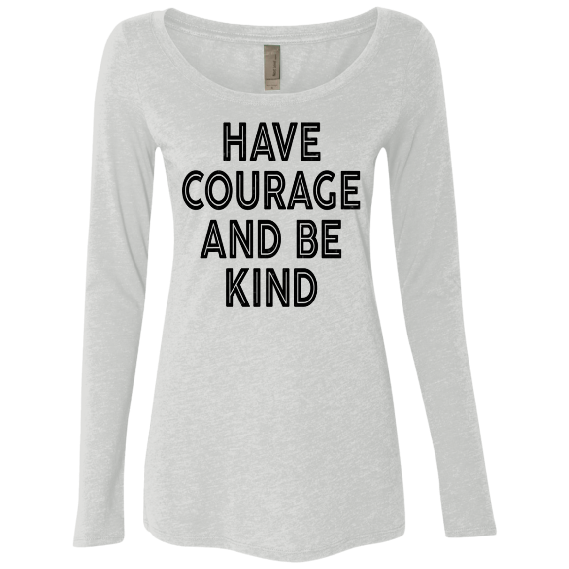 Have Courage And Be Kind Women's Long Sleeve Tee