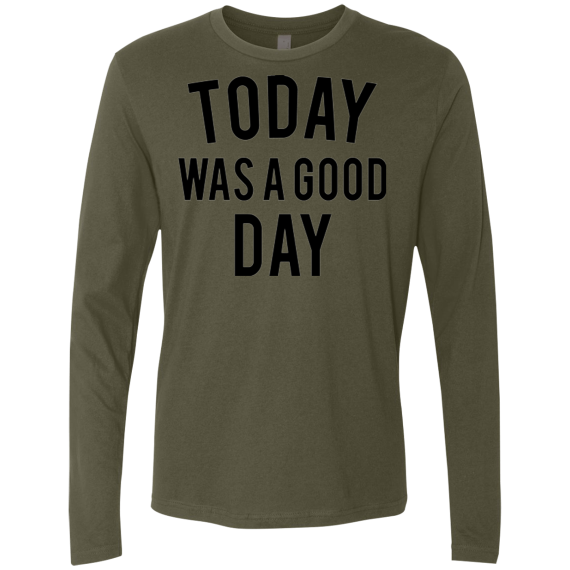 Today was a Good Day Men's Long Sleeve Tee