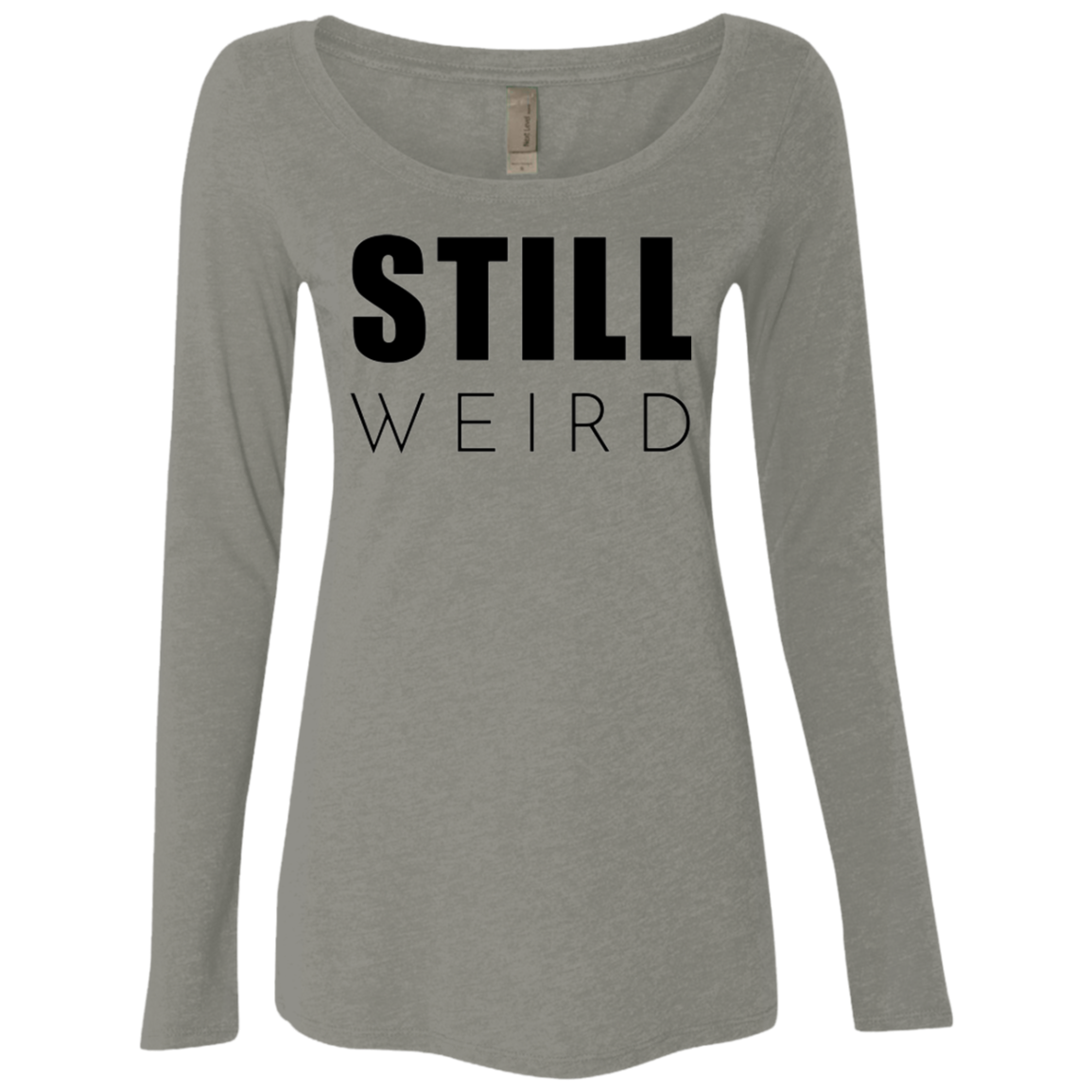 Still Weird Women's Long Sleeve Tee