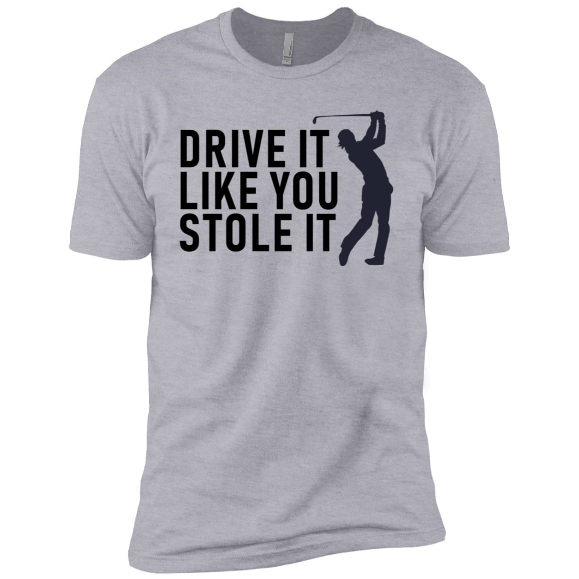 Drive It Like You Stole It Golf Men's Classic Tee