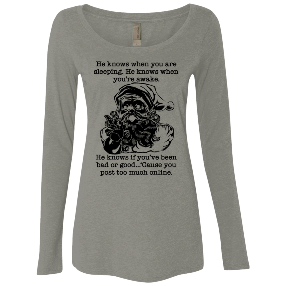 He Knows When You're Sleeping He Knows When You're Awake Women's Long Sleeve Tee