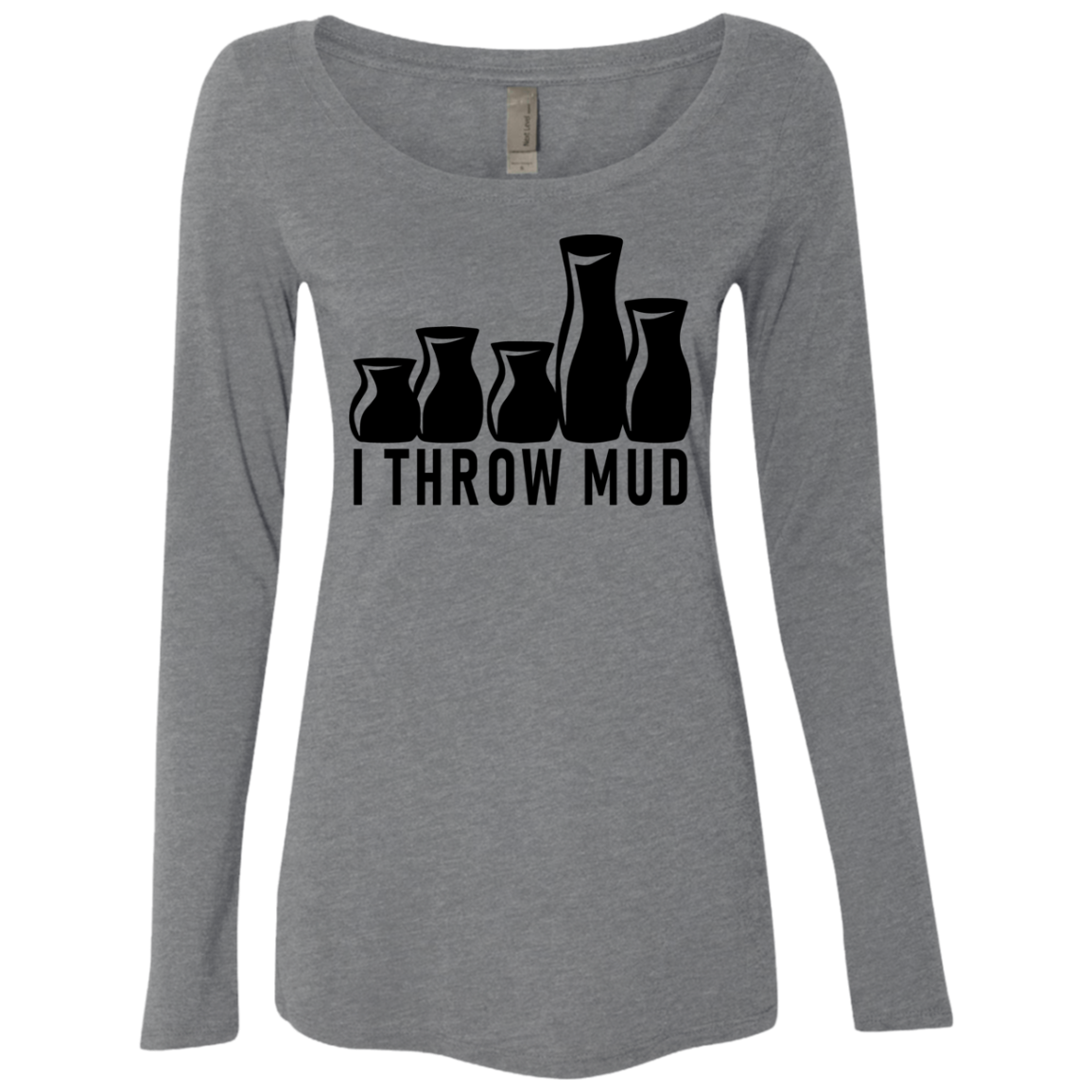 I Throw Mud Women's Long Sleeve Tee