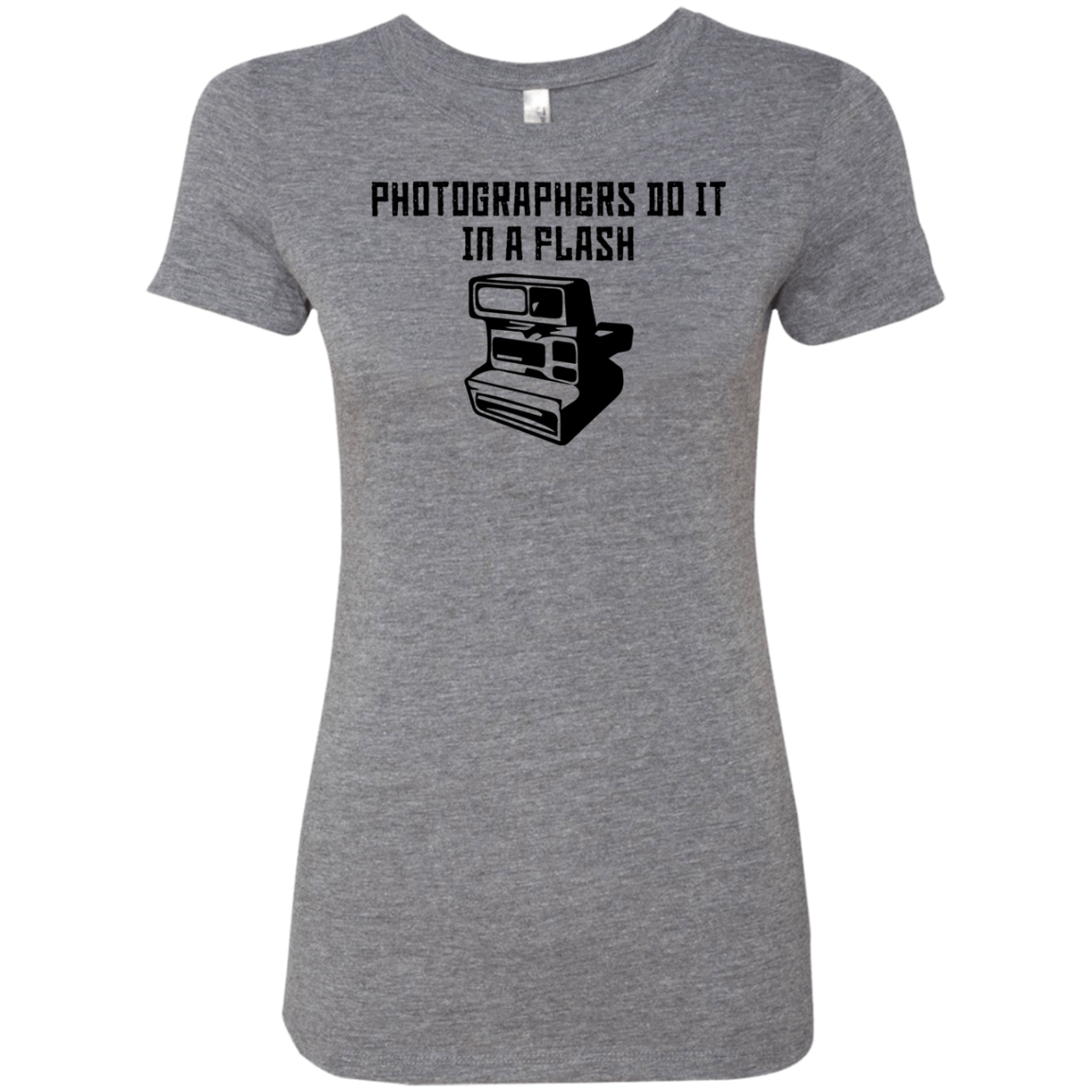 Photographers Do It In A Flash Women's Classic Tee