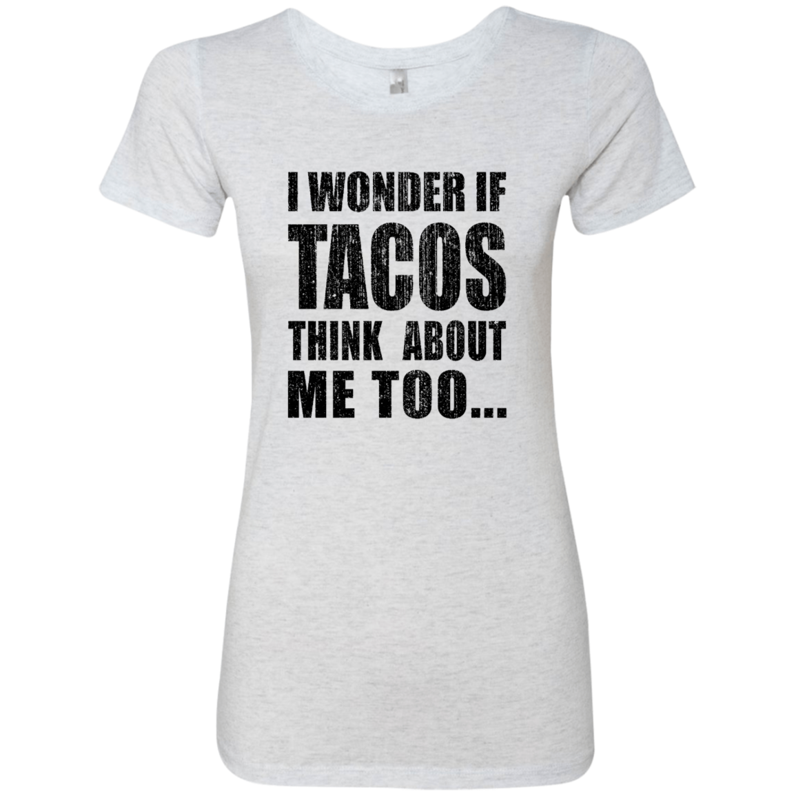 I Wonder If Tacos Think About Me Too Women's Classic Tee