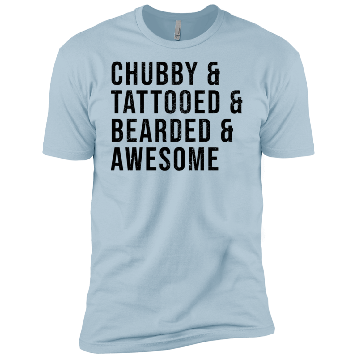 Chubby And Tatooed And Bearded And Awesome Men's Classic Tee