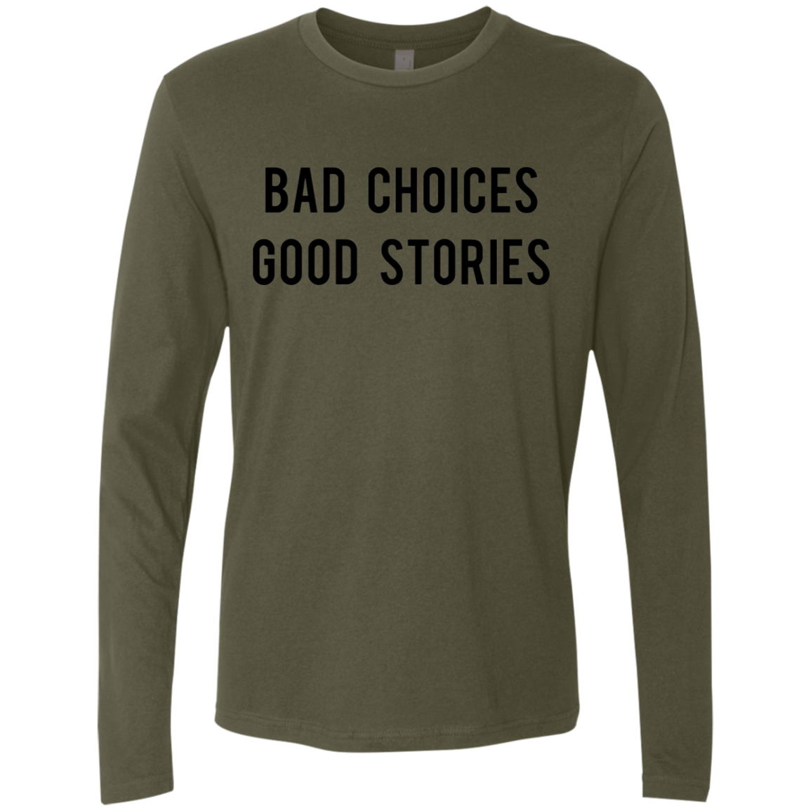 Bad Choices Good Stories Men's Long Sleeve Tee - Trendy Tees