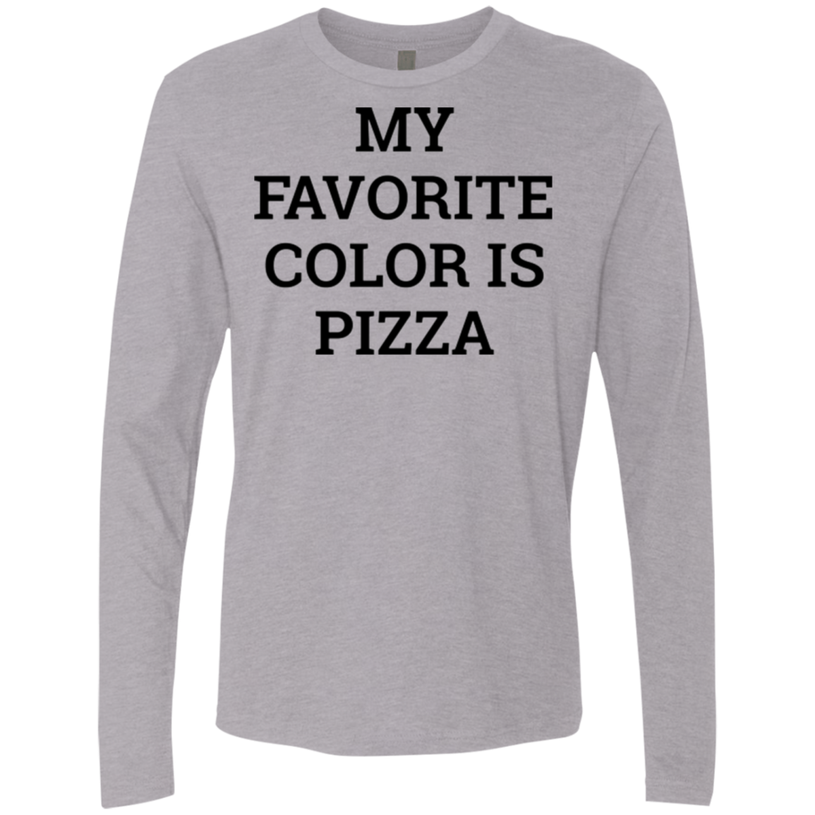 My Favorite Color is Pizza Men's Long Sleeve Tee