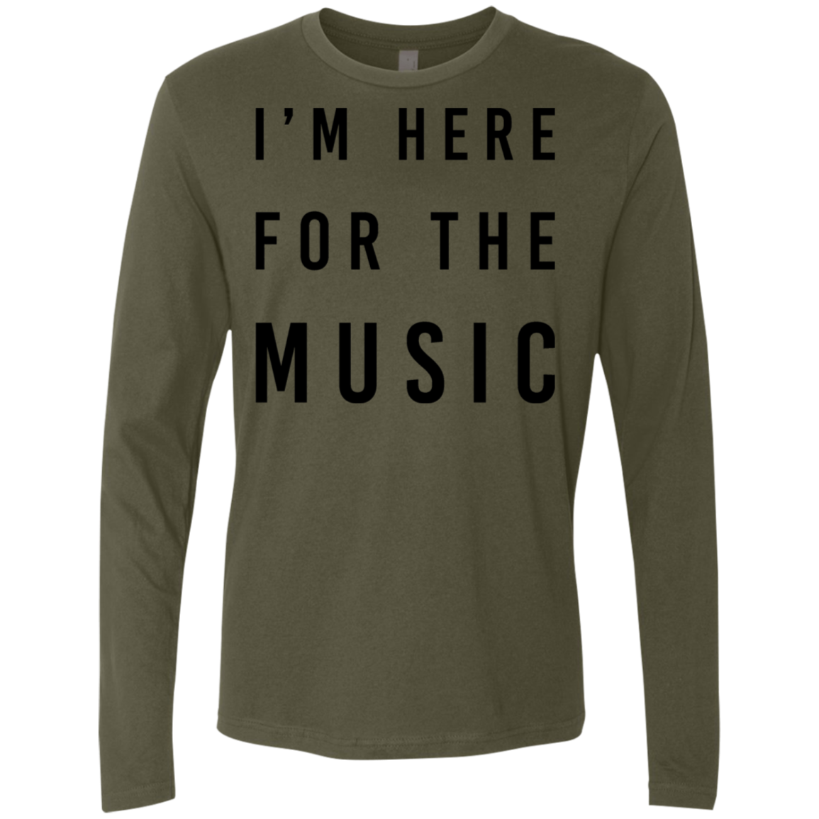 I'm Here For The Music Men's Long Sleeve Tee