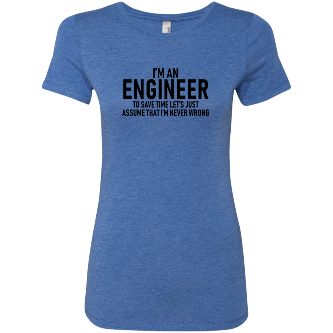I'm An Engineer Women's Classic Tee