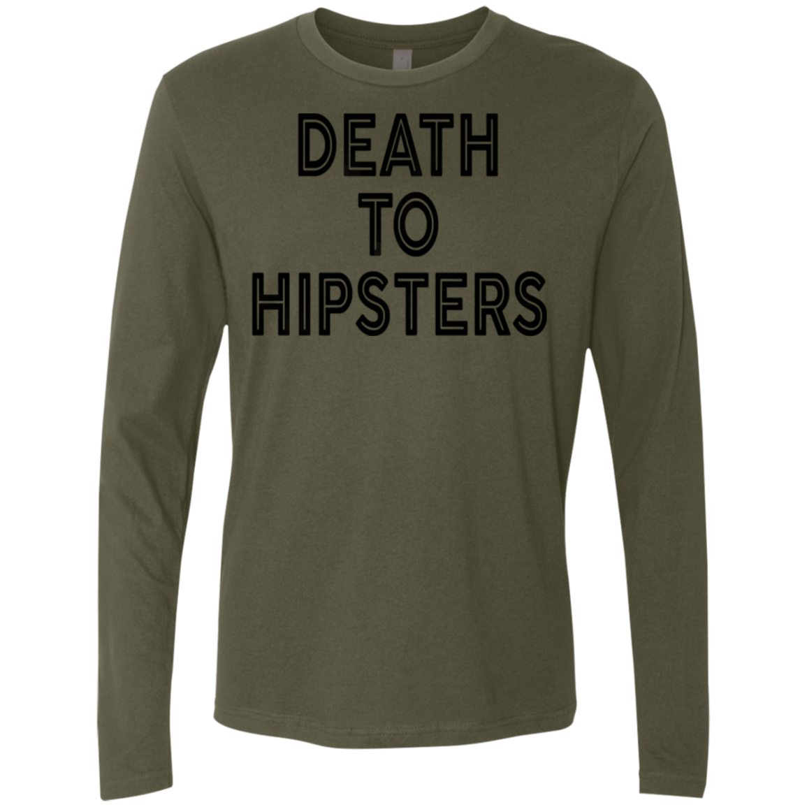 Death To Hipsters Men's Long Sleeve Tee