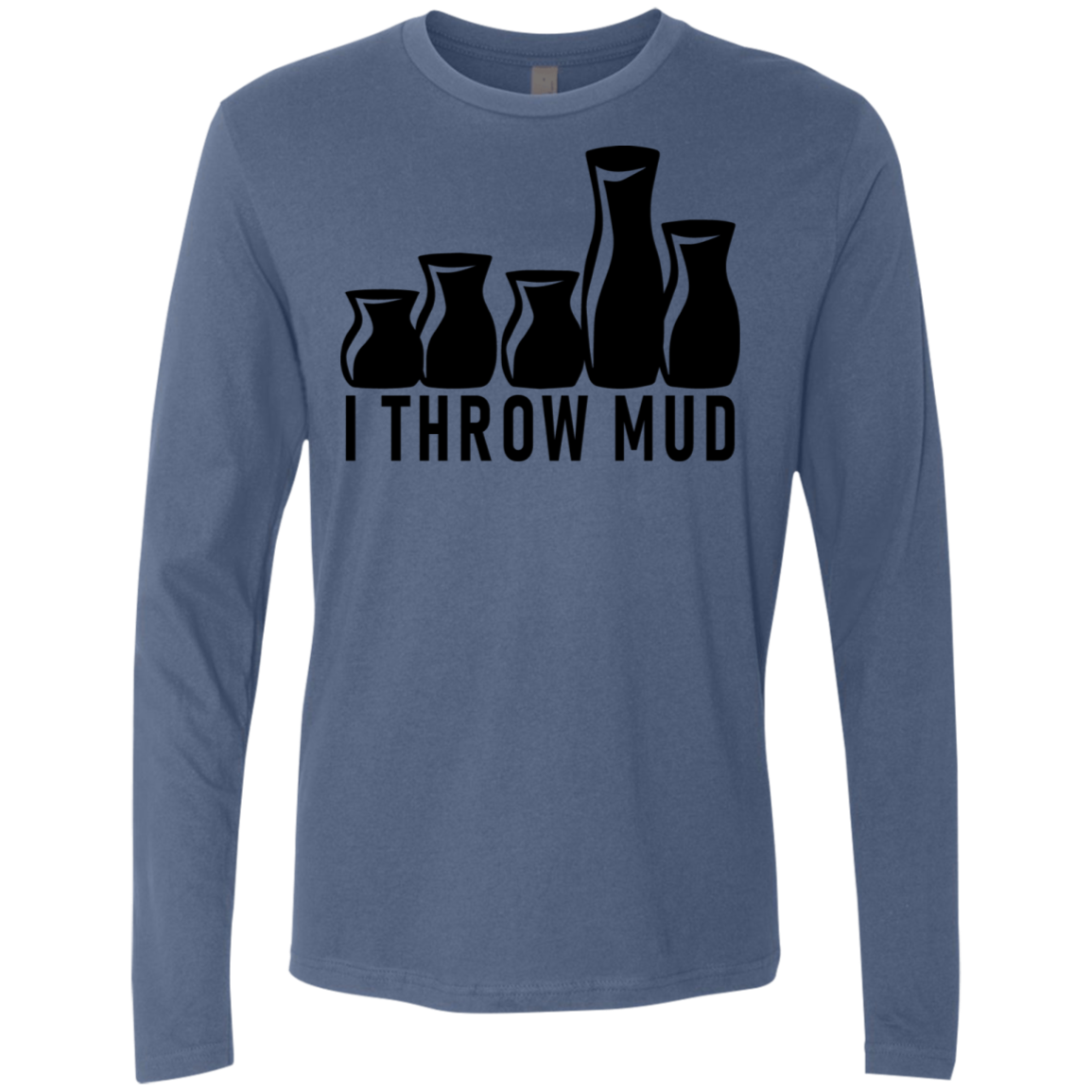 I Throw Mud Men's Long Sleeve Tee