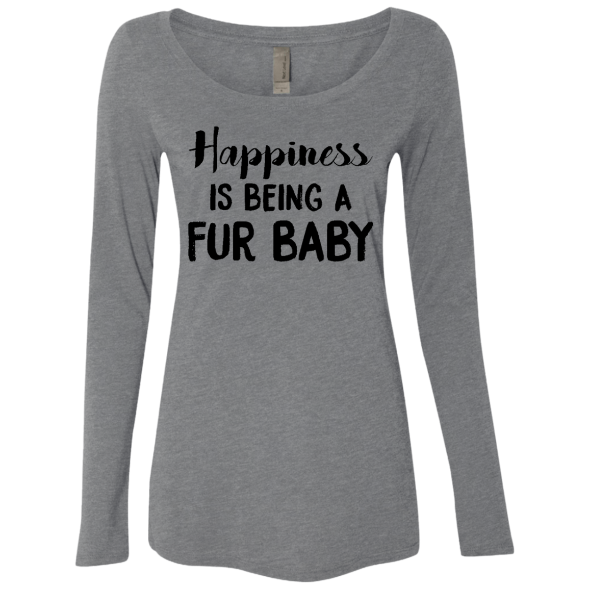 Happiness is Being A Fur Baby Women's Long Sleeve Tee