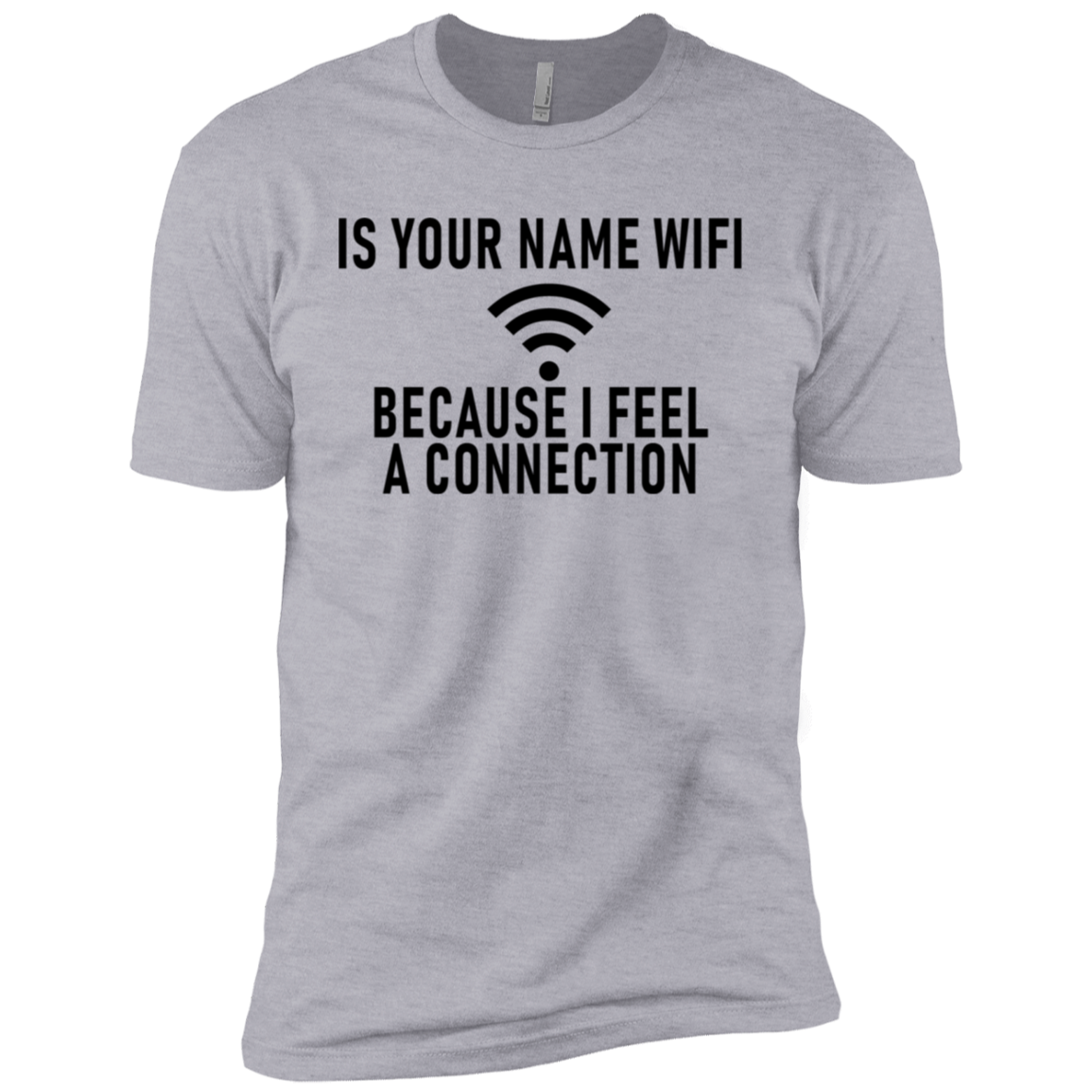 I Your Name WiFi Because I Feel A Connection Men's Classic Tee