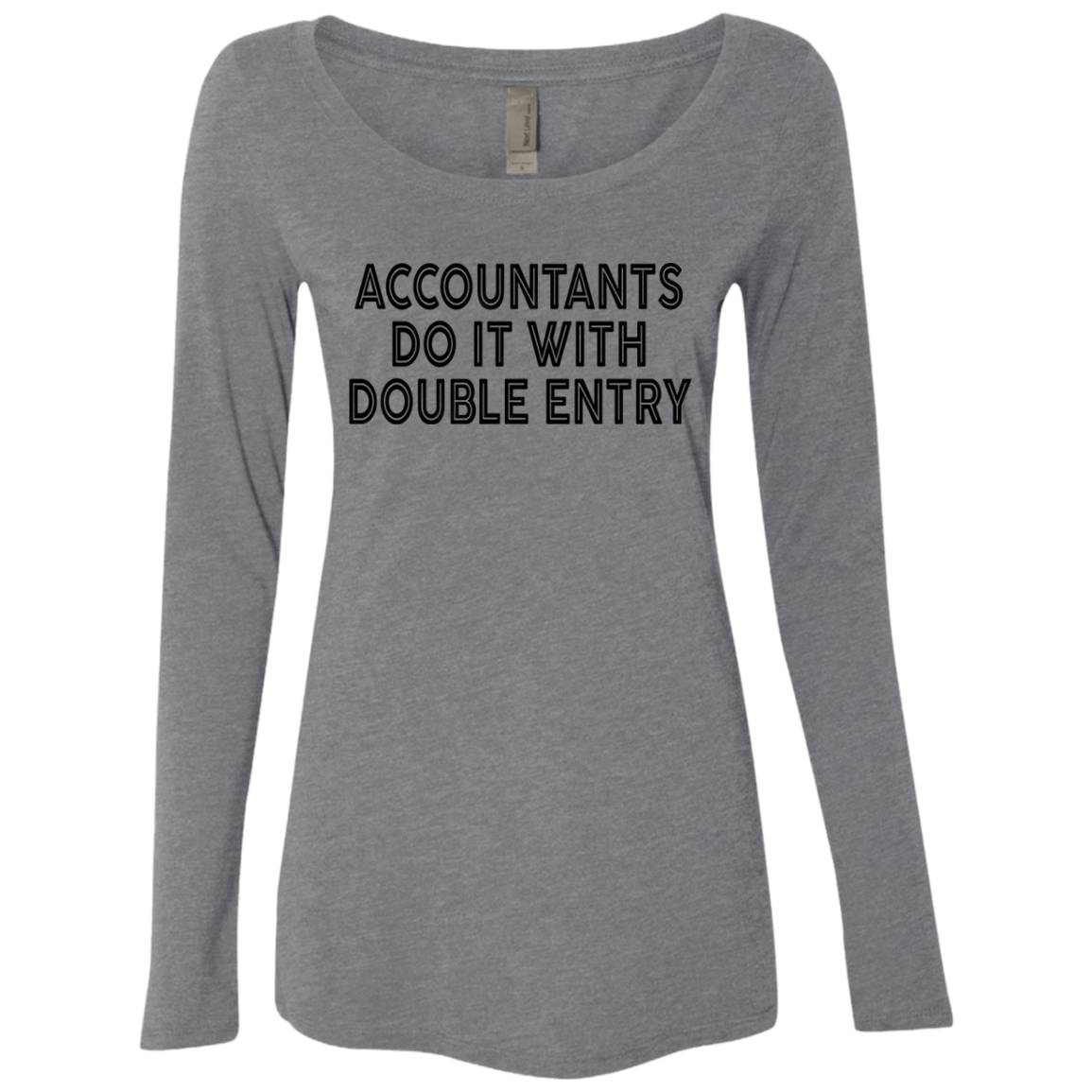 Accountants Do It With Double Entry Women's Long Sleeve Tee
