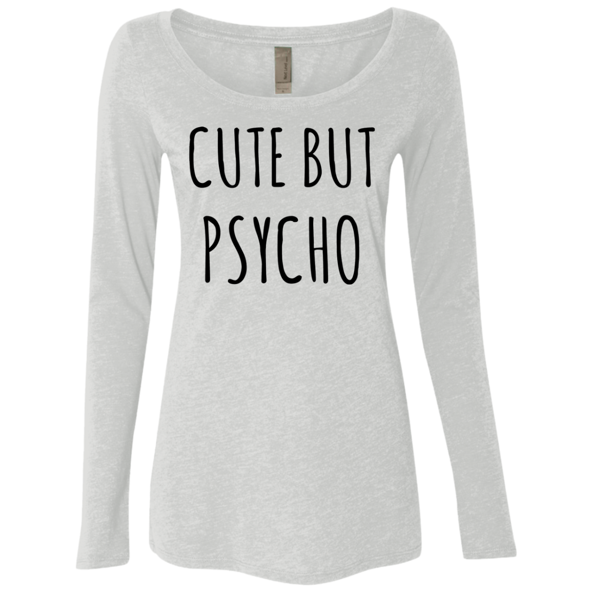 Cute But Psycho Women's Long Sleeve Tee