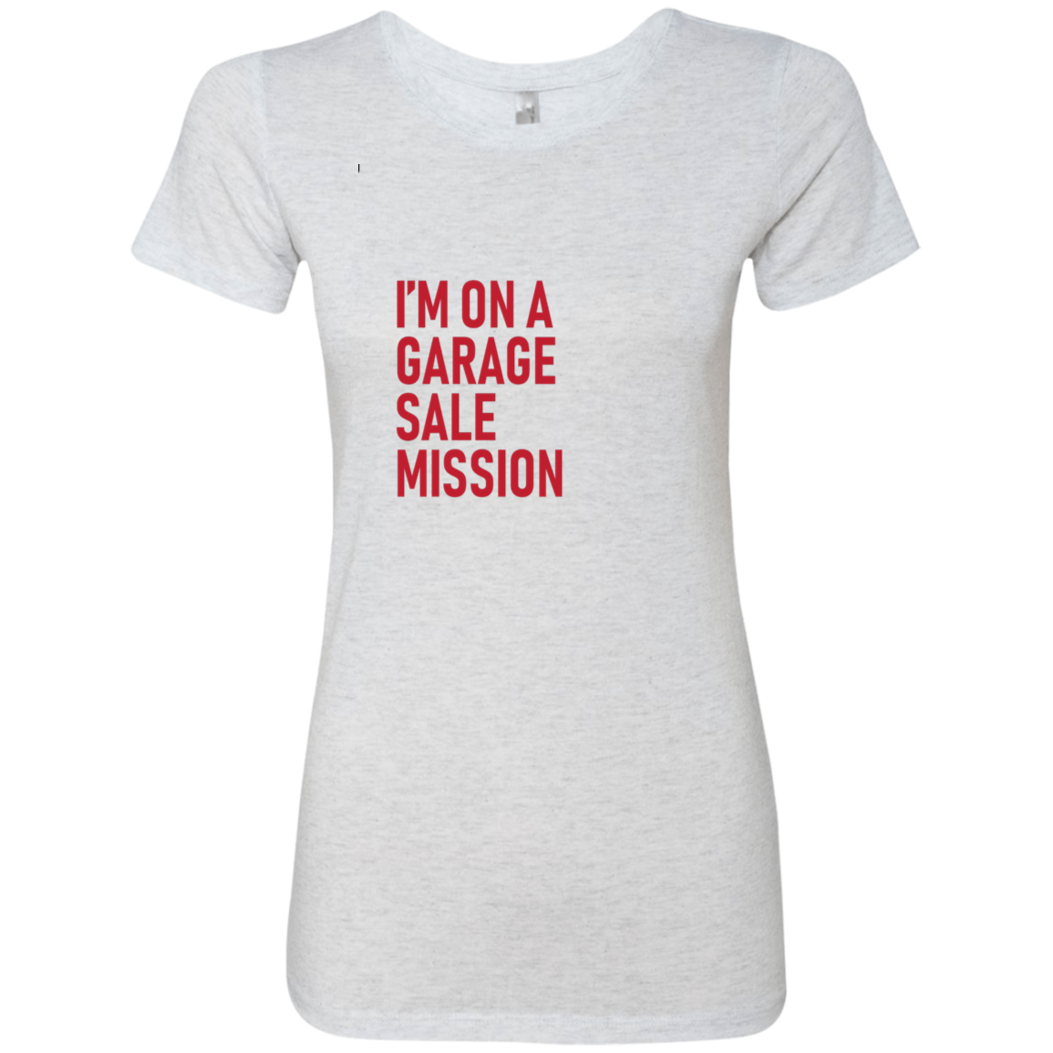 I'm On A Garage Sale Mission Women's Classic Tee