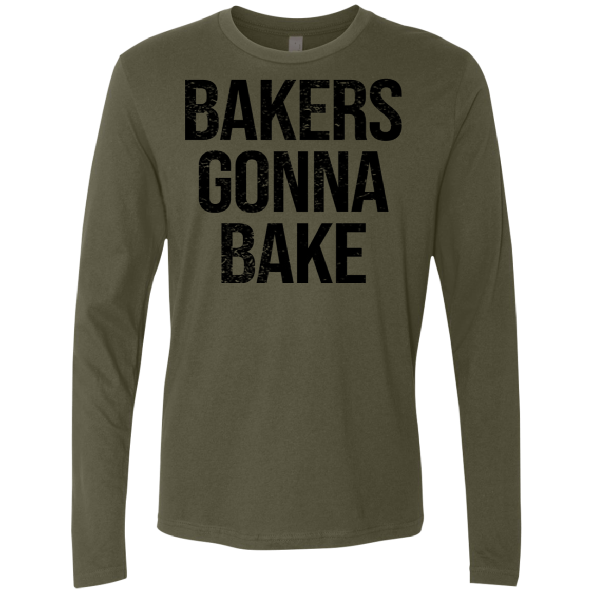 Bakers Gonna Bake Men's Long Sleeve Tee