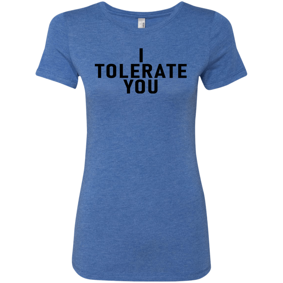 I Tolerate You Women's Classic Tee