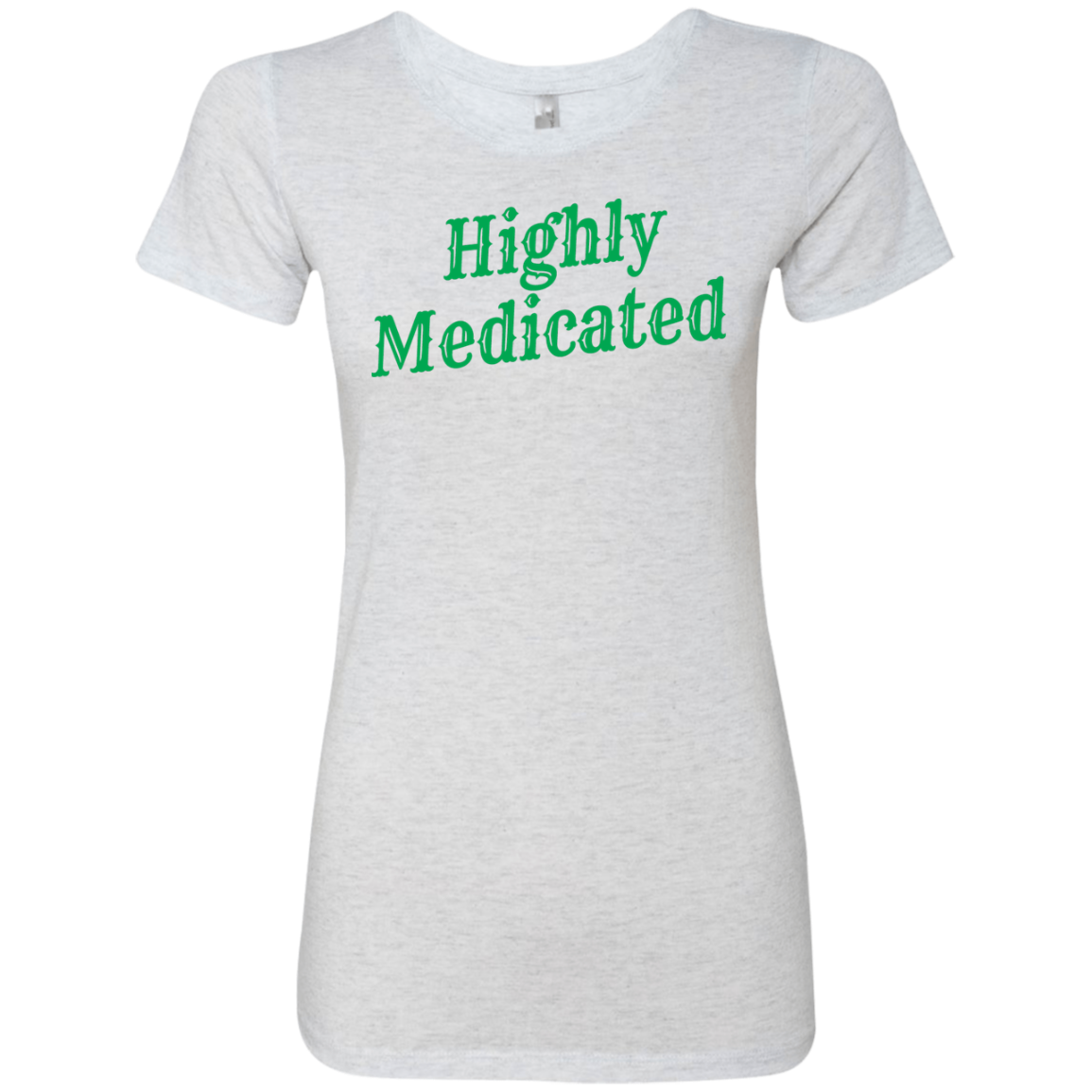 Highly Medicated Women's Classic Tee