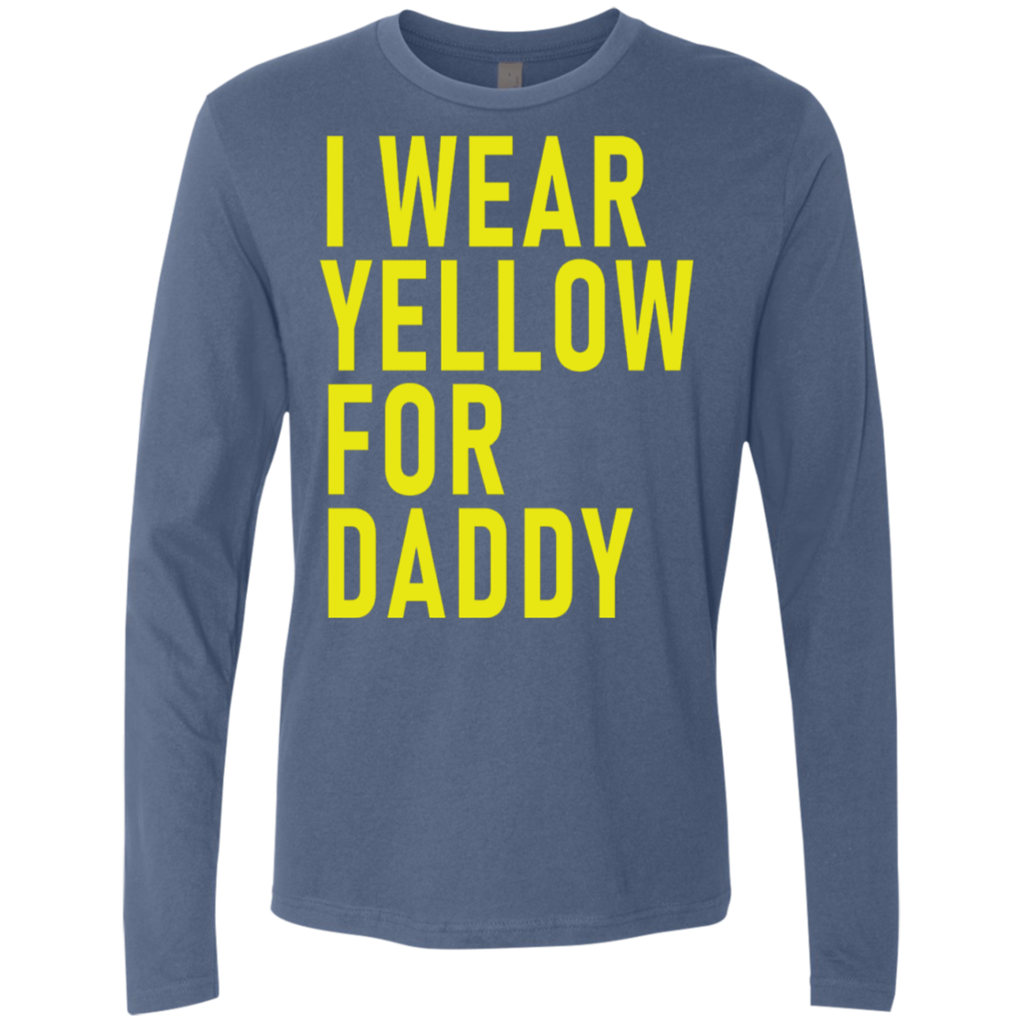 I Wear Yellow For Daddy Men's Long Sleeve Tee
